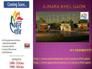 Ajnara Khel Gaon Most Demandable Project