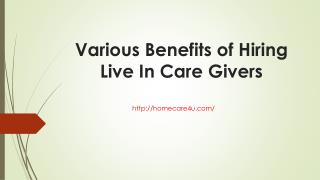 Various Benefits of Hiring Live In Care Givers