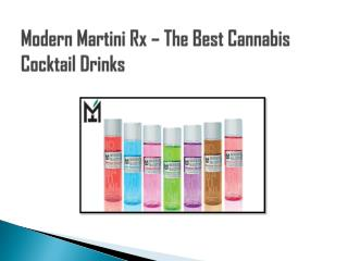 Modern Martini Rx – The Best Cannabis Cocktail Drinks