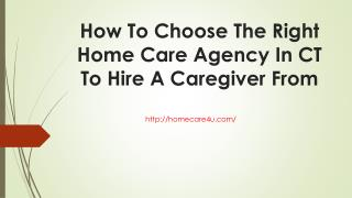 How To Choose The Right Home Care Agency In CT To Hire A Caregiver From