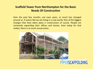 Scaffold Tower from Northampton for the Basic Needs Of Construction