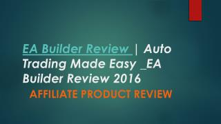 EA Builder Review | Auto Trading Made Easy _EA Builder Review 2016