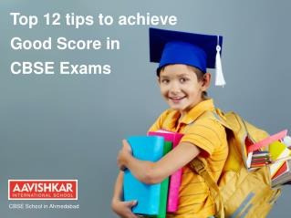 Top 12 tips to achieve good score in CBSE exams