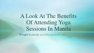 A Look At The Benefits Of Attending Yoga Sessions In Manila