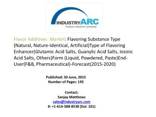 Flavor Additives Market: increasing demand for natural flavors in food & beverages industries during 2015-2020.