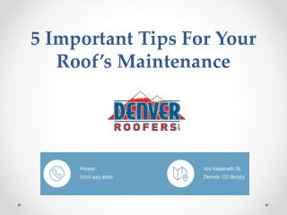 5 Important Tips For Your Roof�s Maintenance