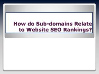 How do Subdomains Relate to Website SEO Rankings?