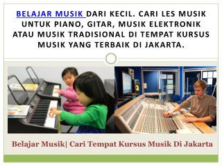 Belajar Musik| Cari Tempat Kursus Musik Di Jakarta