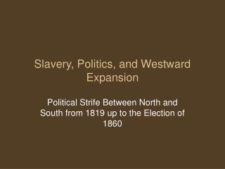 Slavery, Politics, and Westward Expansion