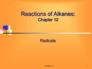 Reactions of Alkanes: Chapter 12