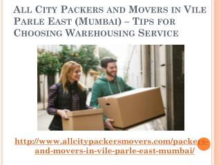 All City Packers and Movers in Vile Parle East (Mumbai) – Tips for Choosing Warehousing Service