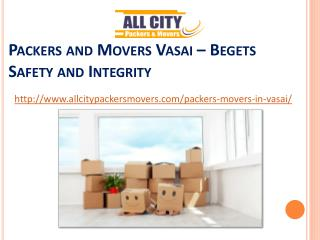 Packers and Movers Vasai � Begets Safety and Integrity