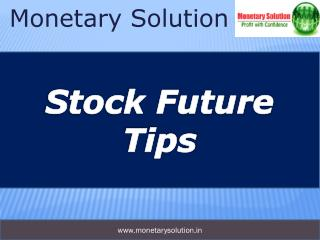 How to get the best Stock future trading tips?