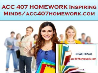 ACC 407 HOMEWORK Real Success / acc407homework.com