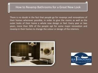 How to Revamp Bathrooms for a Great New Look