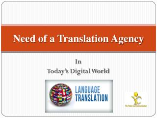 Need of a Translation Agency in Today's Digital World