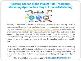 Fleeting Glance at the Pivotal Role Traditional Marketing Approaches Play in Inbound Marketing
