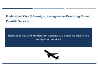 Hyderabad Visa & Immigration Agencies–Providing Finest Possible Services