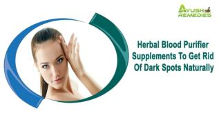 Herbal Blood Purifier Supplements To Get Rid Of Dark Spots Naturally
