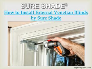 How to Install External Venetian Blinds by Sure Shade