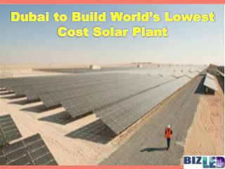 Dubai to Build World's Lowest Cost Solar Plant