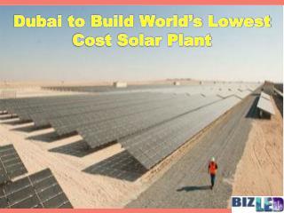 Dubai to Build World's Lowest Cost Solar Plant