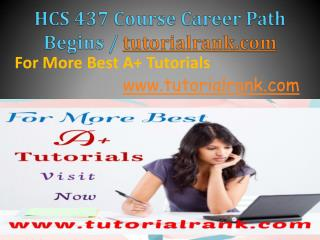 HCS 437 Course Career Path Begins / tutorialrank.com