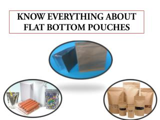 KNOW EVERYTHING ABOUT FLAT BOTTOM POUCHES