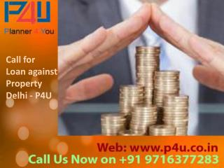 Call for Loan Against Property Delhi on 9716377283 – P4U