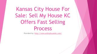 Kansas City House For Sale - Sell My House KC Offers Fast Selling Process