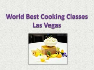 World Best Cooking Classes Las Vegas