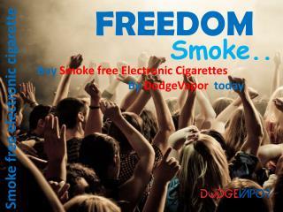 Electronic Cigarette, Vaporizers and Starter Kits Dodgevapor