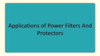Applications of Power Filters And Protectors