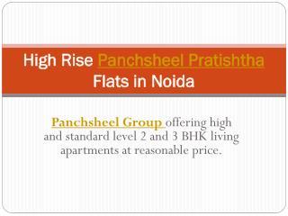 High Rise Panchsheel Pratishtha Flats in Noida