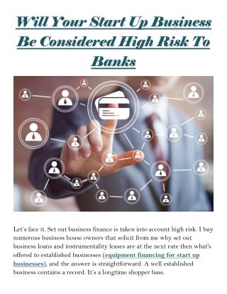 Will Your Start Up Business Be Considered High Risk To Banks