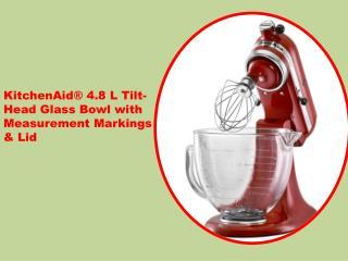 KitchenAid� 4.8 L Tilt-Head Glass Bowl with Measurement Markings & Lid
