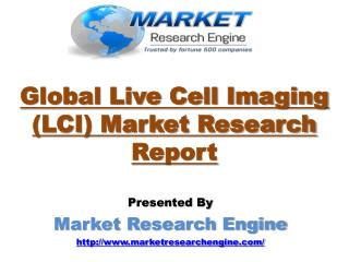 Global Live Cell Imaging (LCI) Market will Grow at CAGR of 8.9% during the period of 2015 – 2023 - by Market Research En
