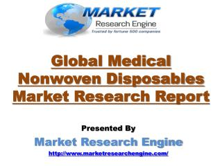 Global Medical Nonwoven Disposables Market will Grow at CAGR of 7.9% during the period of 2015 – 2023 - by Market Resear