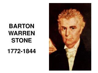 BARTON WARREN STONE  1772-1844