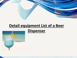 Detail equipment List of a Beer Dispenser
