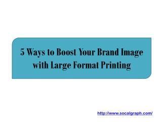5 Ways to Boost Your Brand Image with Large Format Printing