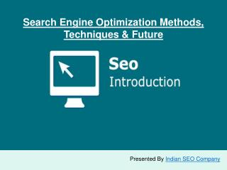 What are the techniques and methods of Search Engine Optimization?