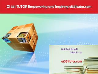OI 361 TUTOR Empowering and Inspiring/oi361tutor.com