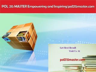 POL 215 MASTER Empowering and Inspiring/pol215master.com