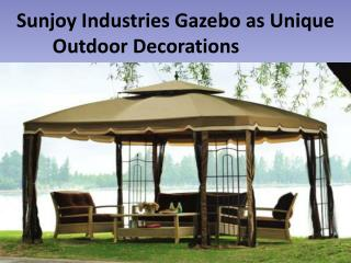 Sunjoy Industries Gazebo as Unique Outdoor Decorations
