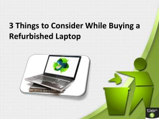 3 Things to Consider While Buying a Refurbished Laptop