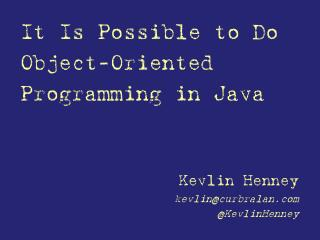 It Is Possible to Do Object-Oriented Programming in Java