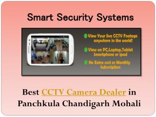 Best CCTV Camera Dealer in Panchkula Chandigarh Mohali