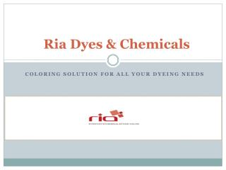 Ria Dyes and Chemicals, Top Quality Dyes and Pigments Manufacturer in India