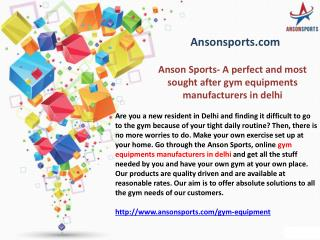 Anson Sports- A perfect and most sought after gym equipments manufacturers in delhi